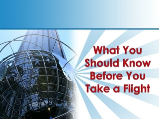 What You Should Know Before You Take Flight