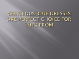 Gorgeous Blue Dresses Are Perfect Choice For 2013