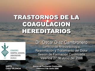 TRASTORNOS DE LA COAGULACION HEREDITARIOS