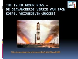The Tyler Group, De geavanceerde versie van Iron koepel vri
