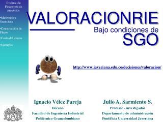 Julio A. Sarmiento S. Profesor - investigador Departamento de administraci n Pontificia Universidad Javeriana