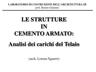 LABORATORIO DI COSTRUZIONE DELL ARCHITETTURA 2B  prof. Renato Giannini