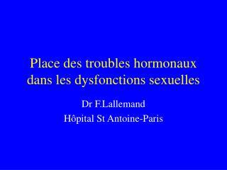 Place des troubles hormonaux dans les dysfonctions sexuelles