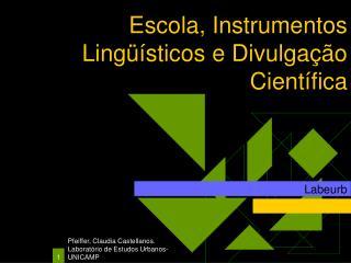 Escola, Instrumentos Ling  sticos e Divulga  o Cient fica