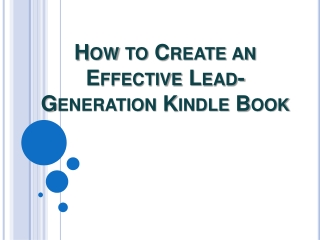How to Create an Effective Lead-Generation Kindle Book