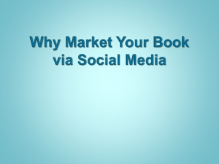 Why Market Your Book via Social Media