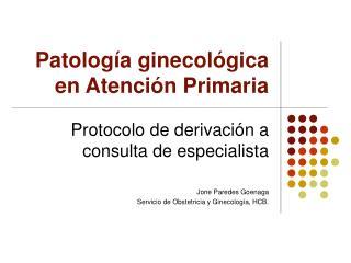 Patolog a ginecol gica en Atenci n Primaria