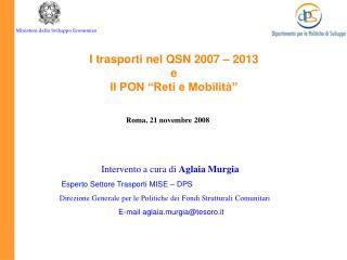 Intervento a cura di Aglaia Murgia   Esperto Settore Trasporti MISE   DPS  Direzione Generale per le Politiche dei Fondi