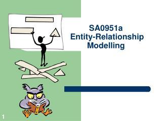 SA0951a  Entity-Relationship  Modelling