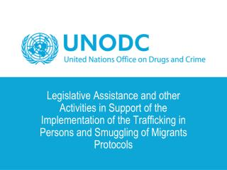 Legislative Assistance and other Activities in Support of the Implementation of the Trafficking in Persons and Smuggling