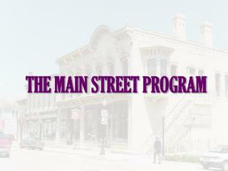 THE MAIN STREET PROGRAM