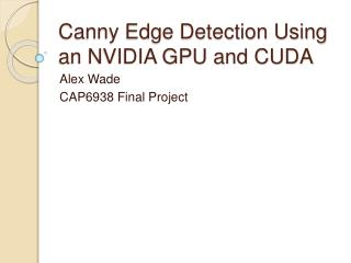 Canny Edge Detection Using an NVIDIA GPU and CUDA