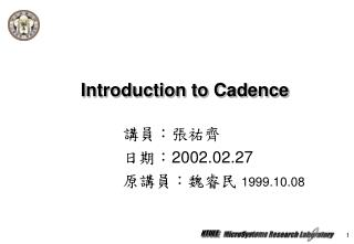 Introduction to Cadence