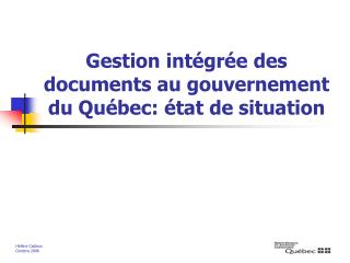 Gestion int gr e des documents au gouvernement du Qu bec:  tat de situation