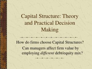 Capital Structure: Theory and Practical Decision Making