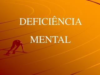 DEFICI NCIA  MENTAL