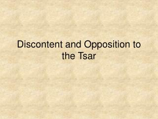 Discontent and Opposition to the Tsar