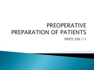PREOPERATIVE PREPARATION OF PATIENTS