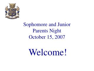 Sophomore and Junior Parents Night October 15, 2007