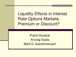 Liquidity Effects in Interest Rate Options Markets: Premium or Discount