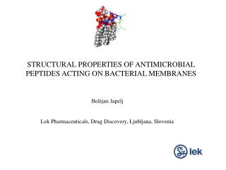 STRUCTURAL PROPERTIES OF ANTIMICROBIAL PEPTIDES ACTING ON BACTERIAL MEMBRANES