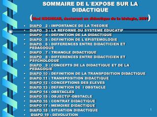 SOMMAIRE DE L EXPOSE SUR LA DIDACTIQUE  Med KOCHKAR, doctorant en didactique de la biologie, 2001