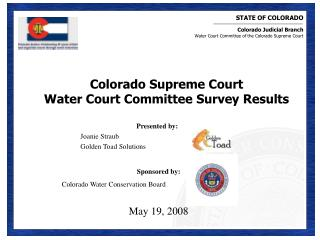 Colorado Supreme Court  Water Court Committee Survey Results