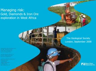 Managing risk: Gold, Diamonds  Iron Ore exploration in West Africa
