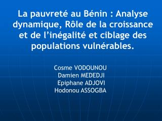 La pauvret  au B nin : Analyse dynamique, R le de la croissance et de l in galit  et ciblage des populations vuln rables