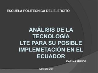 AN LISIS DE LA TECNOLOG A  LTE PARA SU POSIBLE IMPLEMETACI N EN EL ECUADOR