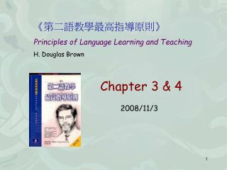 Principles of Language Learning and Teaching H. Douglas Brown