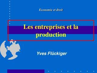 Les entreprises et la production