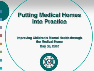 Putting Medical Homes into Practice