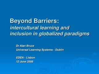 Beyond Barriers:  intercultural learning and inclusion in globalized paradigms