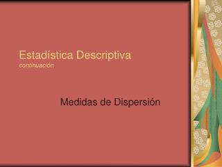 Estad stica Descriptiva  continuaci n