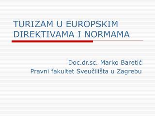 TURIZAM U EUROPSKIM DIREKTIVAMA I NORMAMA