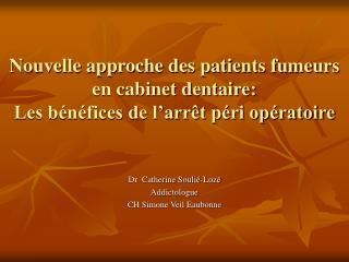 Nouvelle approche des patients fumeurs en cabinet dentaire: Les b n fices de l arr t p ri op ratoire