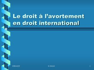 Le droit   l avortement en droit international