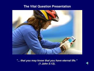 The Vital Question Presentation