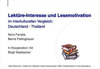 Lekt re-Interesse und Lesemotivation  im interkulturellen Vergleich:  Deutschland - Thailand