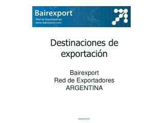Destinaciones de  exportaci n   Bairexport Red de Exportadores ARGENTINA