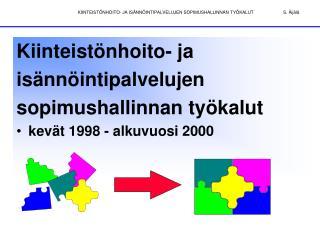 Kiinteist nhoito- ja  is nn intipalvelujen sopimushallinnan ty kalut kev t 1998 - alkuvuosi 2000