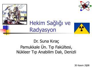 Hekim Sagligi ve   Radyasyon
