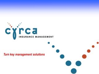 Turn key management solutions