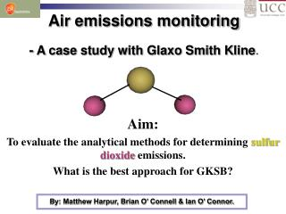 Air emissions monitoring - A case study with Glaxo Smith Kline.