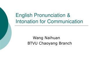 English Pronunciation  Intonation for Communication