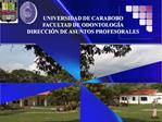 UNIVERSIDAD DE CARABOBO FACULTAD DE ODONTOLOG A DIRECCI N DE ASUNTOS PROFESORALES