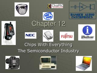 Chips With Everything The Semiconductor Industry