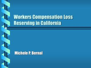 Workers Compensation Loss Reserving in California