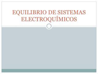EQUILIBRIO DE SISTEMAS ELECTROQU MICOS